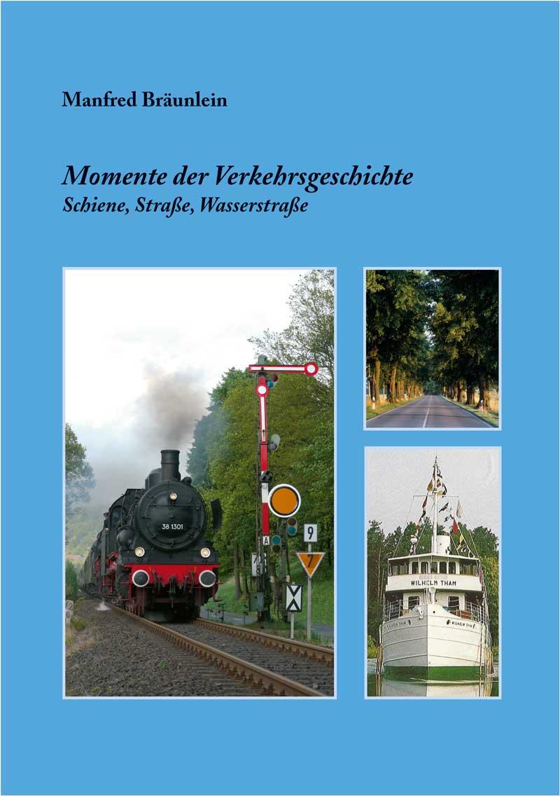 Manfred Bräunlein - Momente der Verkehrsgeschichte